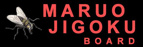 MARUO JIGOKU Board